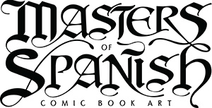 MASTERS OF SPANISH COMIC BOOK ART HARDCOVER