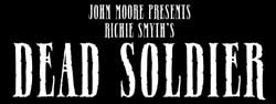 JOHN MOORE PRESENTS: DEAD SOLDIER